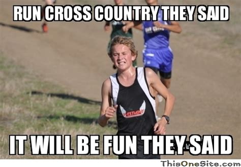 Fun Run Meme - run cross country they said this one site