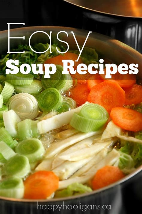 easy soup recipes for the home happy hooligans