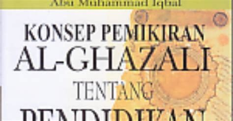 Filsafat Ilmu Al Ghazali Pustaka Setia konsep pemikiran al ghazali tentang pendidikan ajibayustore