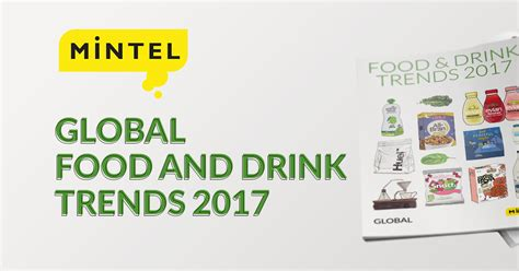 trends in 2017 global food and drink trends 2017 mintel com