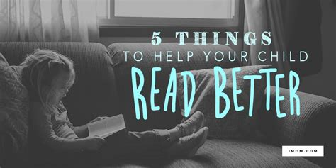 read better 5 things you can do to help your child read better imom