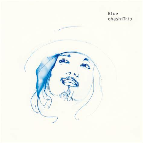 13027 Blue Sml 大橋トリオ アルバム blue を ブルー のカラー盤でアナログ化 cdjournal ニュース