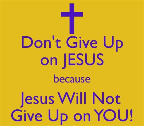 Poster Quote Inspiratif Don T Give Up You Still Hava A Chance 10081 best christians images on bible quotes