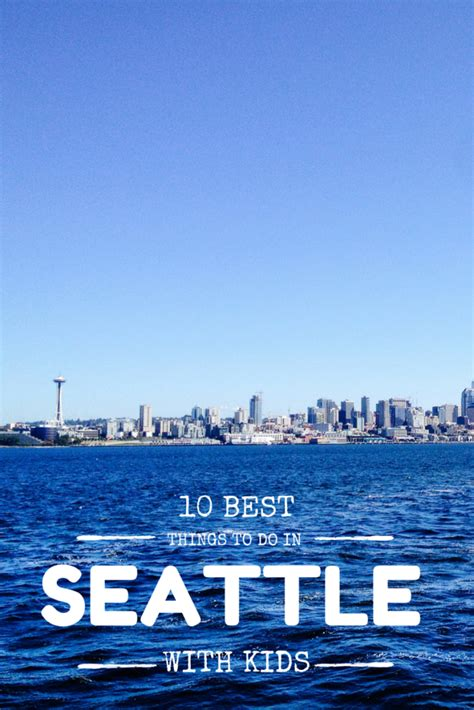 top 10 seattle dk 10 best things to do in seattle with kids
