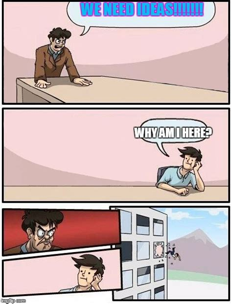 Boardroom Suggestion Meme Maker - boardroom meeting suggestion day off imgflip