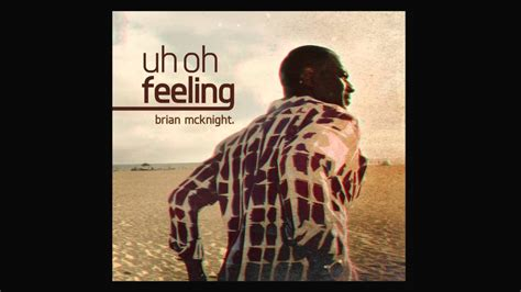 Brian Mcknight New Single by Brian Mcknight Returns With New Single Uh Oh Feeling