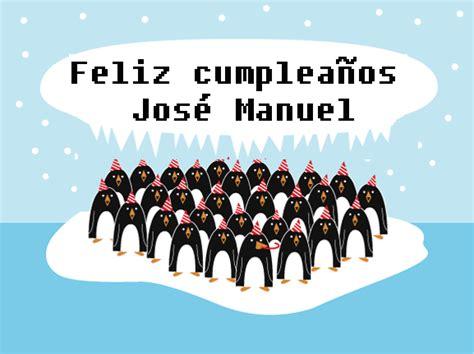imagenes de feliz cumpleaños manuel feliz cumplea 241 os para jos 233 manuel leotaud g