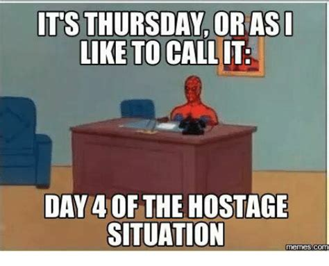 Thursday Work Meme - 25 best memes about its thursday its thursday memes