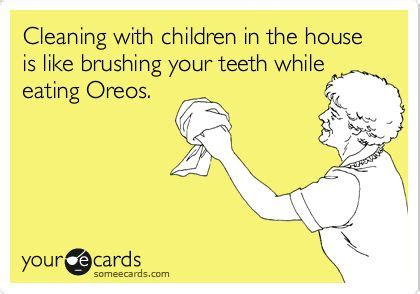 cleaning a house with preschoolers don t be silly have funny family ecard cleaning with children in the house is
