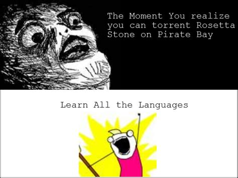 rosetta stone jokes the moment you realize you can torrent rosetta stone on