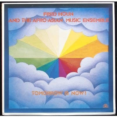 Cd Tomorrow Ensemble 1 tomorrow is now by fred houn and the afro asian