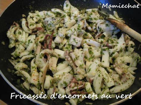 cuisiner encornet fricass 233 e d encornets au vert le de chantal76