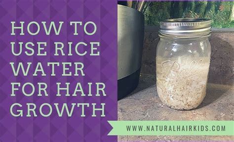 rice water  grow  childs natural hair