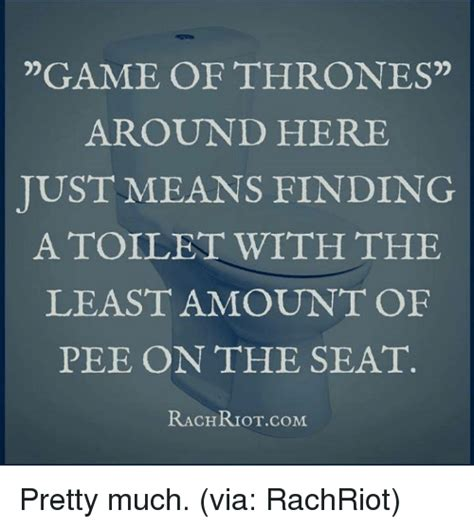 gameofthrones toilet throne for every one meme game game of thrones around here tust means finding a toilet