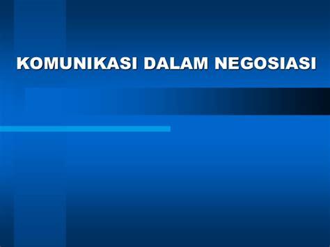 Strategi Dan Teknik Negosiasi teknik negosiasi materi lobi dan negosiasi