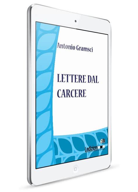 lettere dal carcere antonio gramsci lettere dal carcere