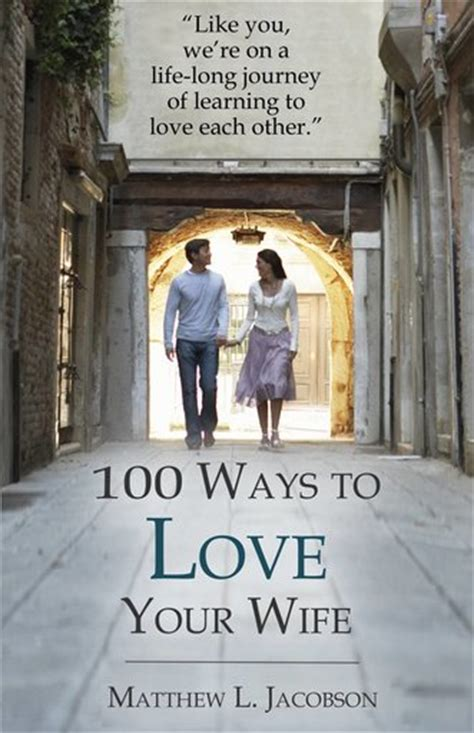 loving him well practical advice on influencing your husband books 100 ways to your 100 ways to your husband