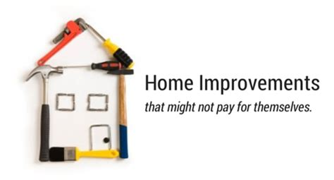 home improvements that might not pay for themselves