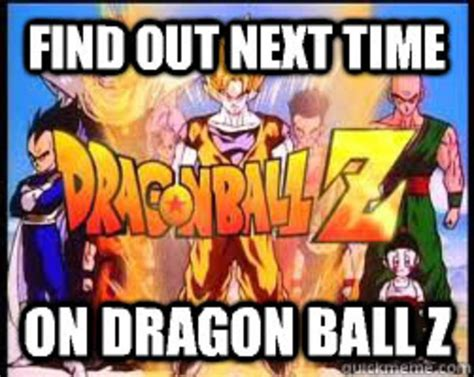 Next Time Meme - next time on dragon ball z know your meme