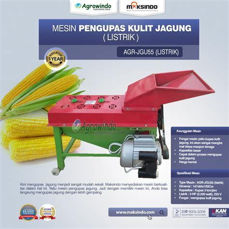 Harga Mesin Pemipil Jagung Listrik jual pengupas dan pemipil jagung listrik jgu55 di malang
