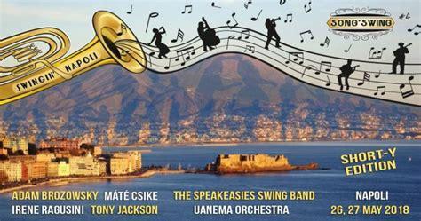 swing napoli song swing 2018 a napoli festival dello swing al salone