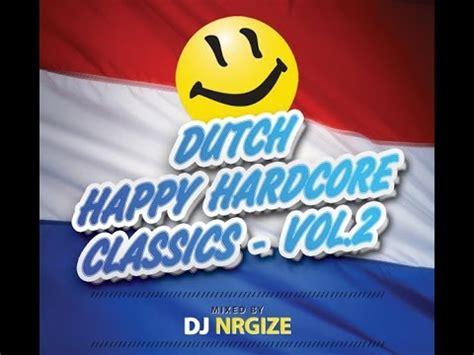 download mp3 dj happy dj nrgize dutch happy hardcore classics vol 2 youtube