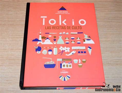 libro tokio las recetas tokio las recetas de culto