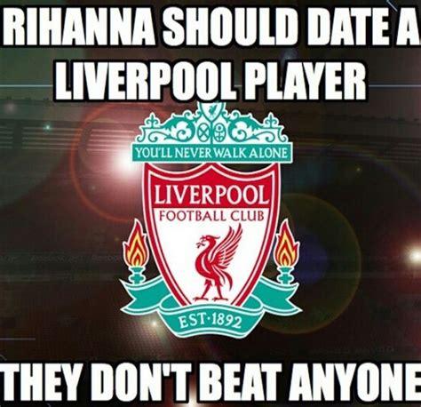Liverpool Memes - football jokes liverpool and rihanna on pinterest