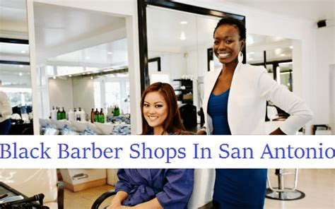 haircut places near me san antonio black barber shops in san antonio complete list black