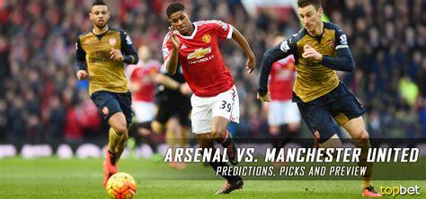 arsenal vs mu 2017 arsenal vs manchester united predictions picks and preview