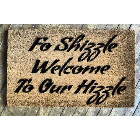 Cool Doormats Uk by For Shizzle Welcome To Our Hizzle Snoop Dogg