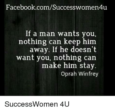 How To Keep A Man Meme - facebookcomsuccesswomen4u if a man wants you nothing can