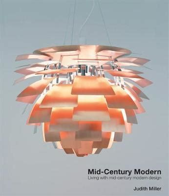 millers mid century modern living 1784723754 miller s mid century modern judith miller 9781845336936