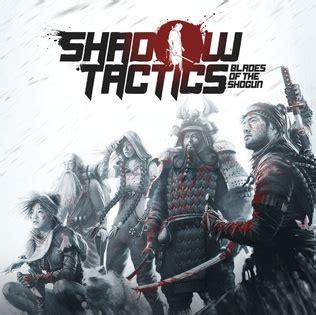 shadow tactics blades   shogun wikipedia