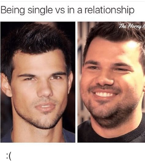 Single Relationship Memes - being single vs in a relationship relationships meme on