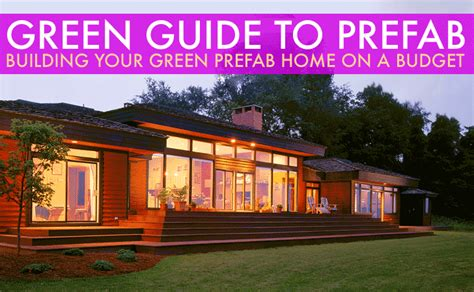 design your own prefab home uk green guide to prefab building your green prefab home on budget inhabitat green design