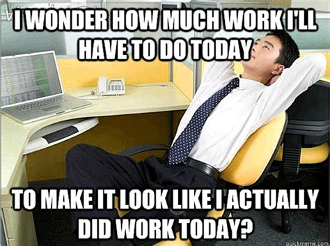 Lazy Worker Meme - the funniest office thoughts memes