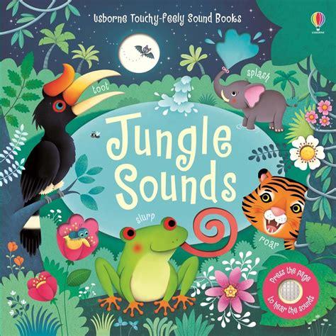 jungle sounds at usborne children s books