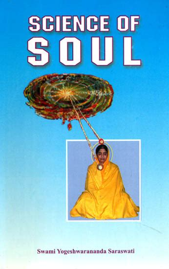 science in the soul science of soul atma vijnana a practical exposition of ancient method of visualisation of soul