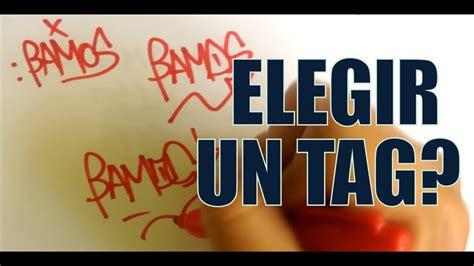 como escoger  tag tutorial basico de graffiti youtube
