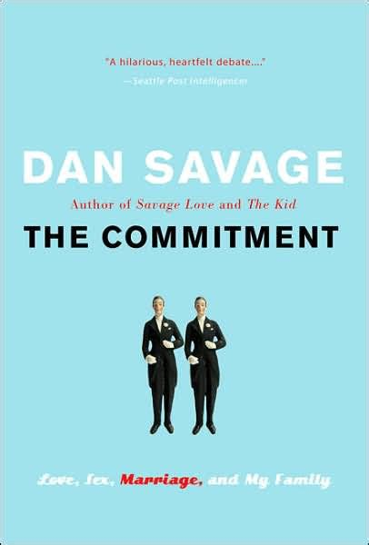 libro commitment my autobiography the commitment love marriage and my family by dan savage paperback barnes noble 174