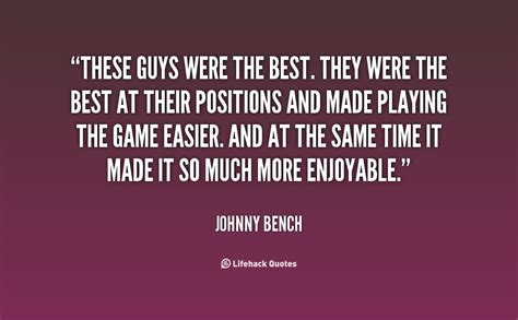 johnny bench quotes bench quotes quotesgram