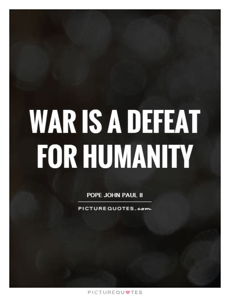 quotes about humanity 61 best humanity quotes and sayings