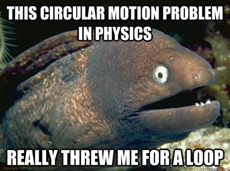 Motion Memes - physics joke circular motion google search physics
