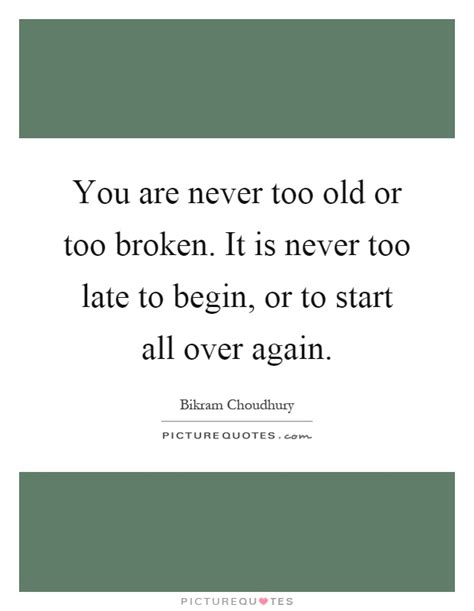 Starting All Again 2 by You Are Never Or Broken It Is Never Late