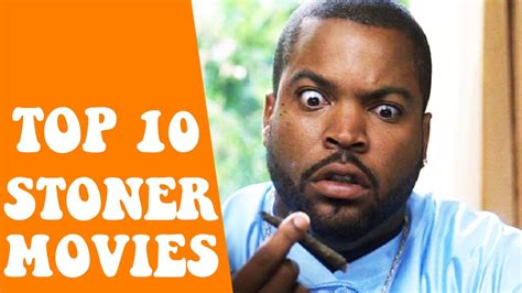 best stoner movies top 10 best stoner movies of all time youtube
