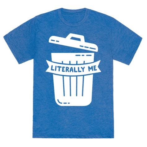 literally me human literally me trash clothing