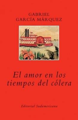 libro el amor en los el amor en los tiempos del colera de garcia marquez gabriel 9789500726085 lsf