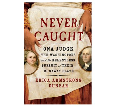 never the washingtons relentless pursuit of their runaway ona judge books the 22 places to go in 2017 s journal