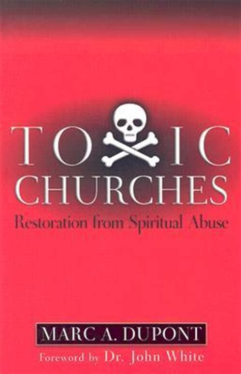 Toxic A Novel Of Suspense toxic churches restoration from spiritual abuse by marc